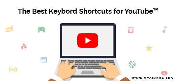 The Best Keybord Shortcuts for YouTube
